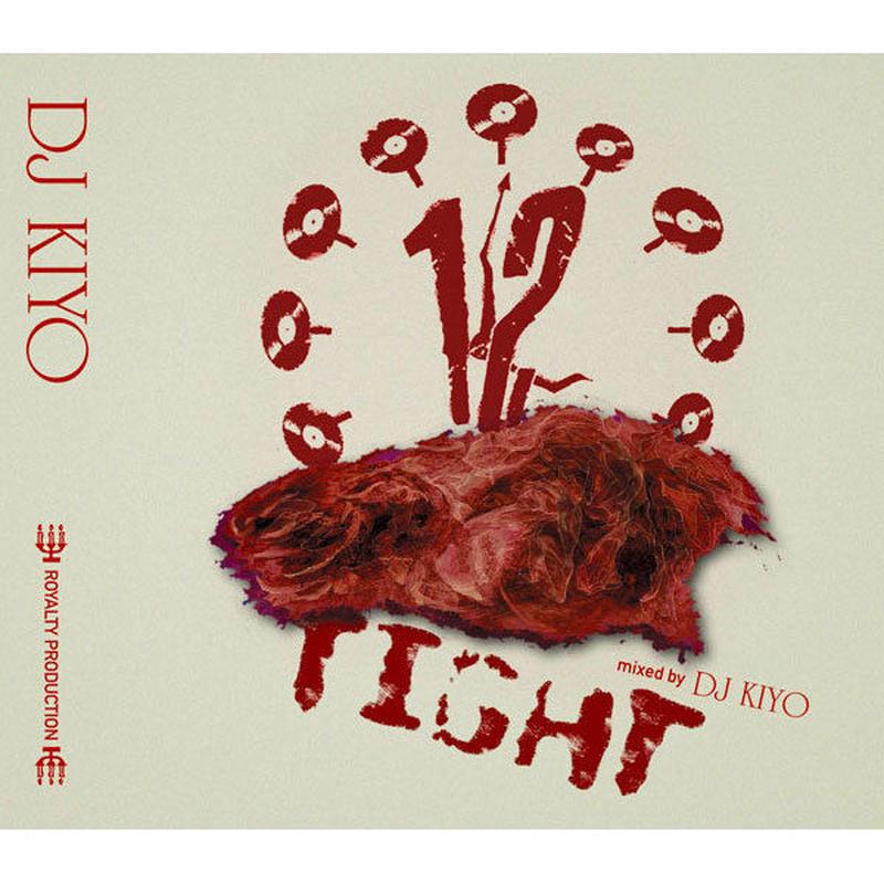 """DJ KIYO """"TIGHT 12"""" / Mix CD"""