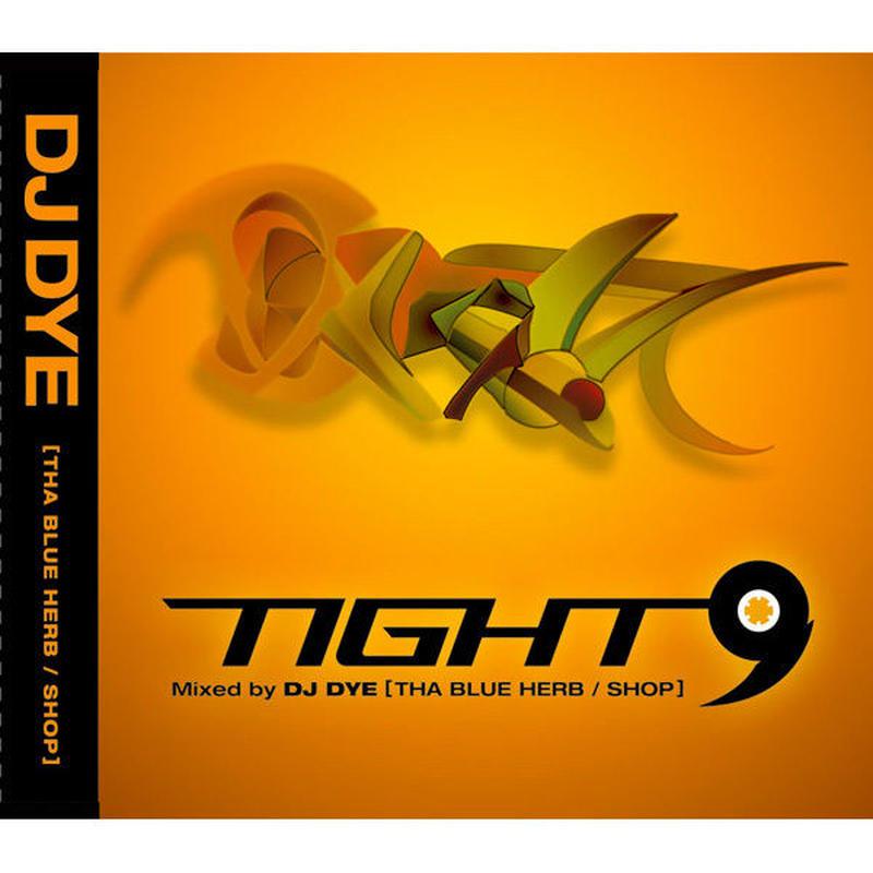 "DJ DYE ""TIGHT 9"" / Mix CD"