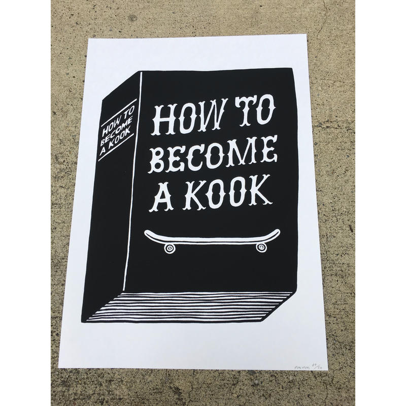 """HOW TO BECOME A KOOK'' Silkscreen A3 (STOMACHACHE.)"