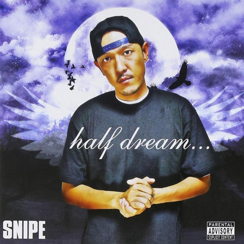SNIPE (ESSENCIAL) / half dream...