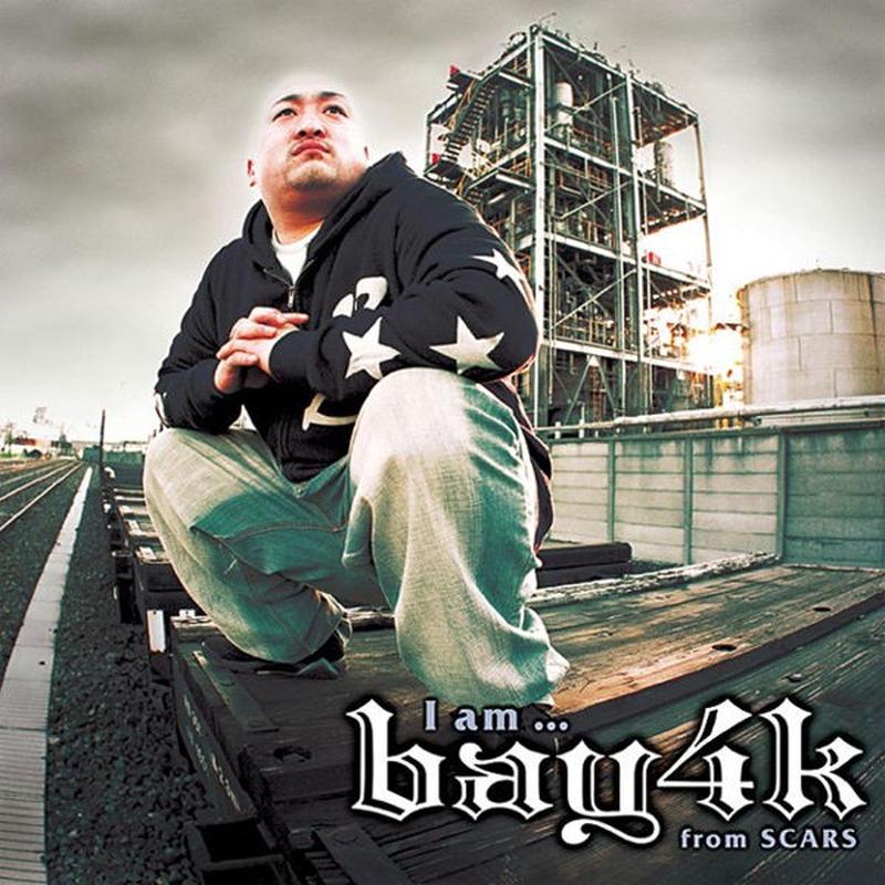 bay4k from SCARS / I am...