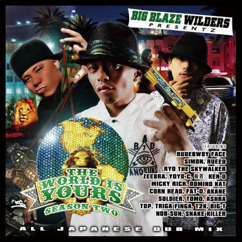 BIG BLAZE WILDERS / THE WORLD IS YOURS Season 2