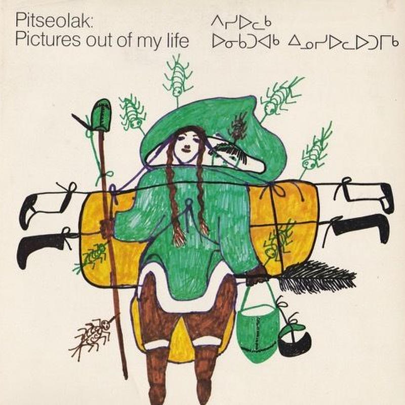 Pictures out of my life / Pitseolak