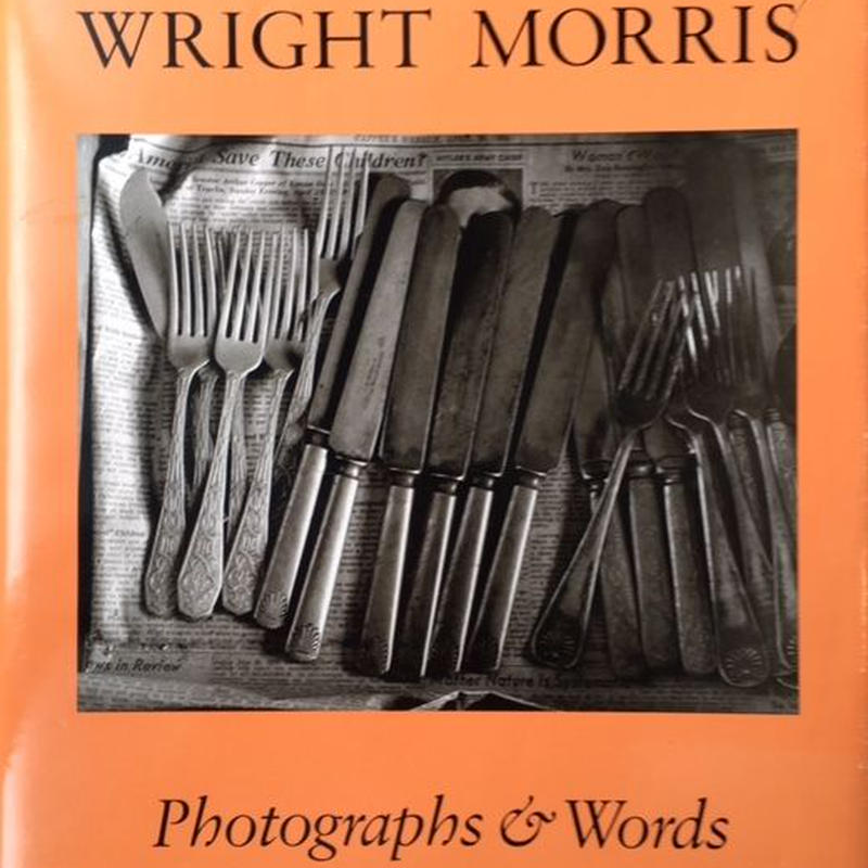 Photographs & Words / Wright Morris