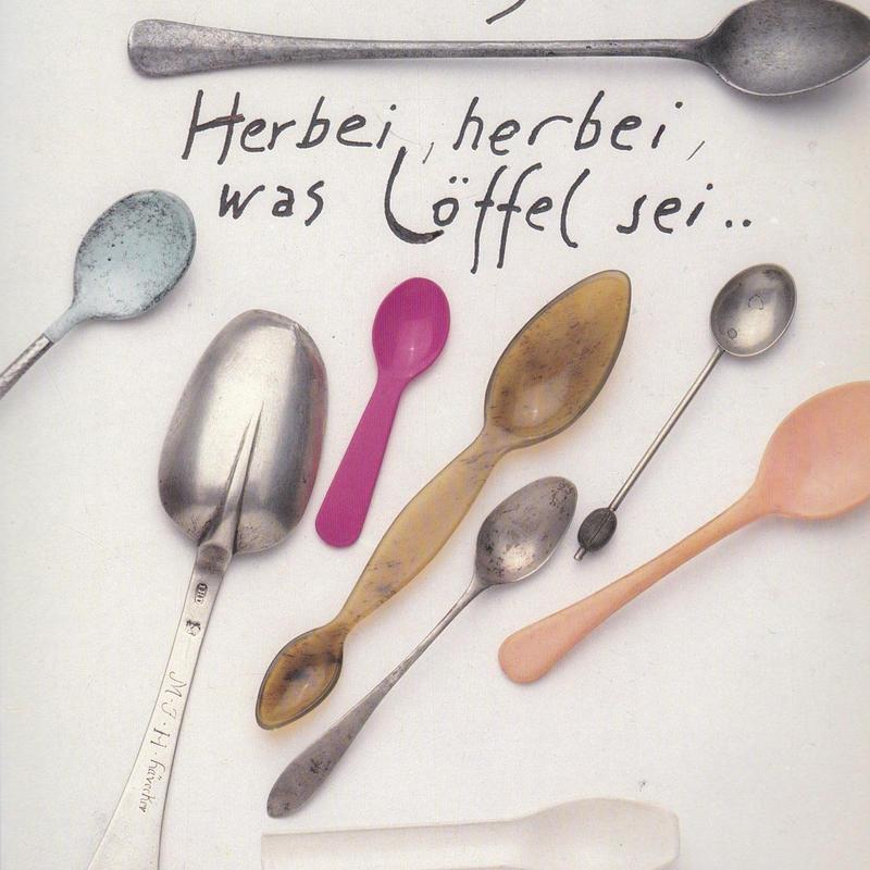 Herbei, herbei, was Loeffel sei…  / Hermann Junger