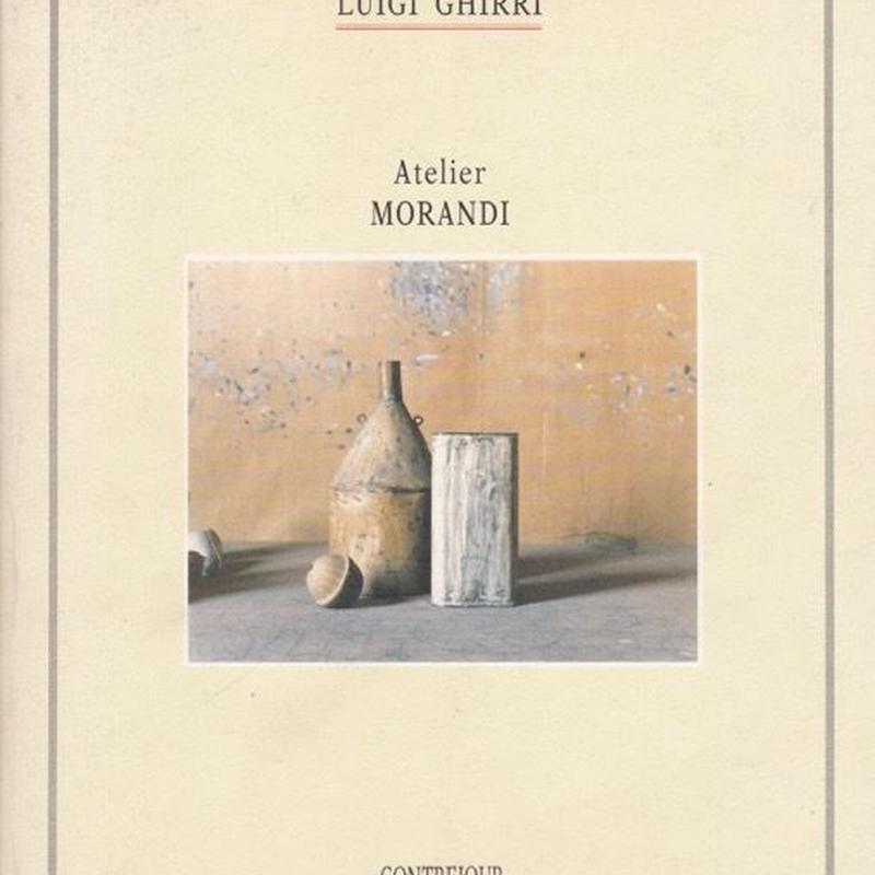 Atelier MORANDI  / LUIGI GHRRI : First Ed