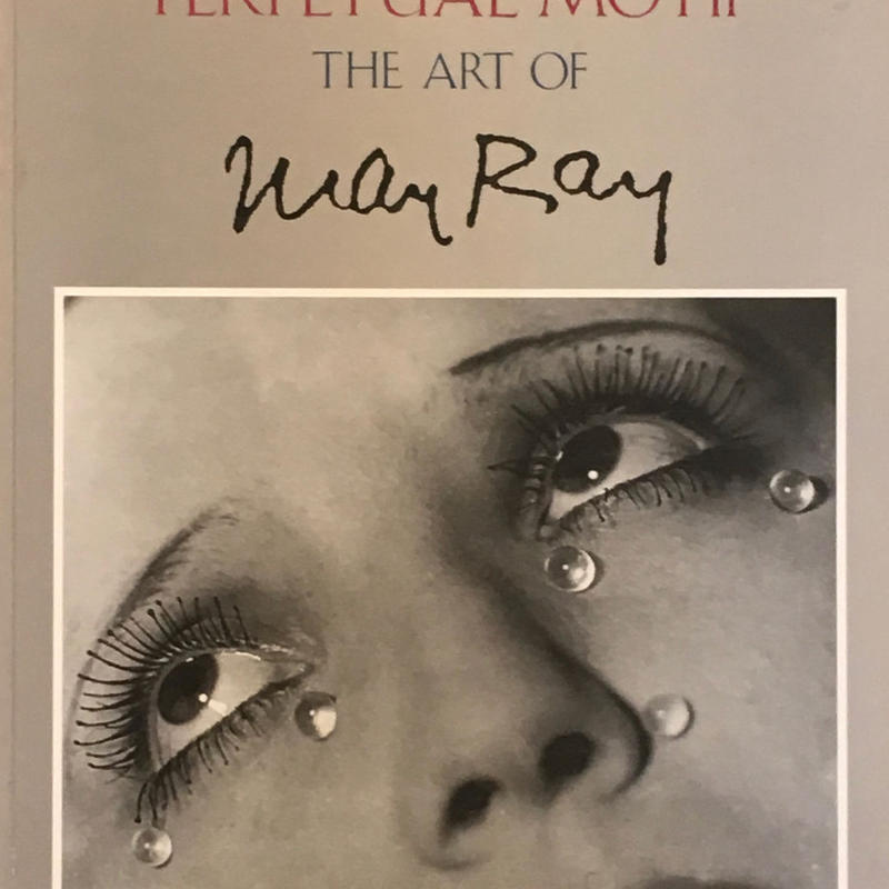 Perpetual motif : the art of Man Ray