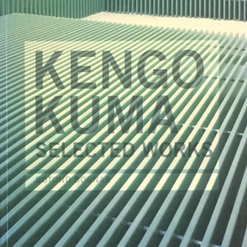 KENGO KUMA SELECTED WORKS / BOTOND BOGNAR