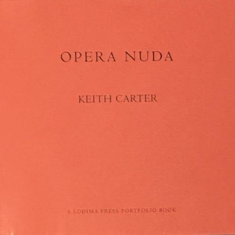OPERA NUDE  / KEITH CARTER