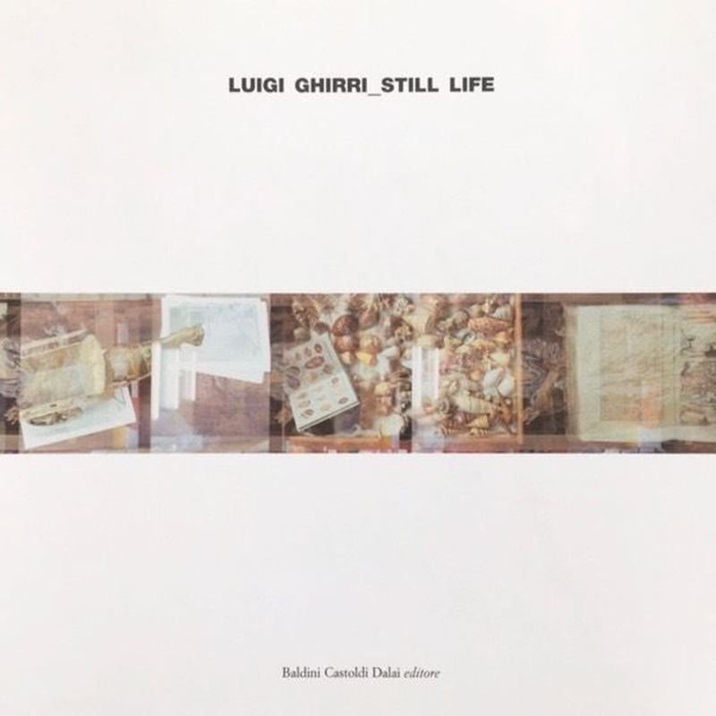STILL LIFE / LUIGI GHIRRI