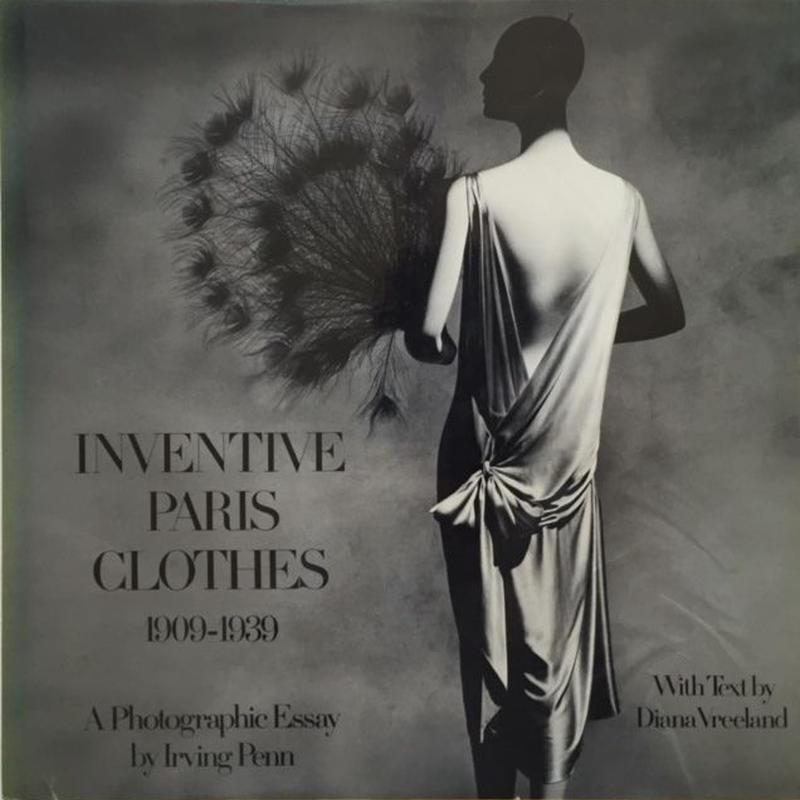 INVENTIVE PARIS CLOTHES 1909-1939 / Irving Penn