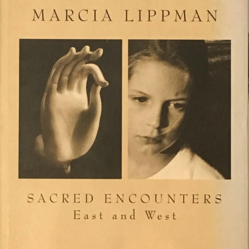 SACRED ENCOUNTERS East and West / MARCIA LIPPMAN