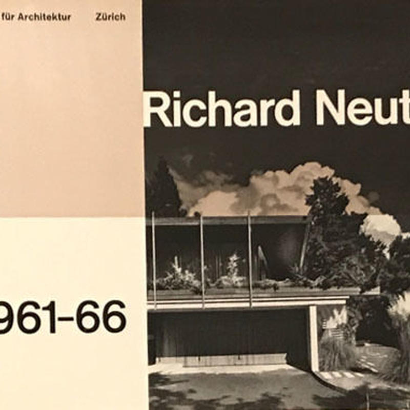 Richard Neutra 1961-66 リチャードノイトラ作品集 Ⅲ