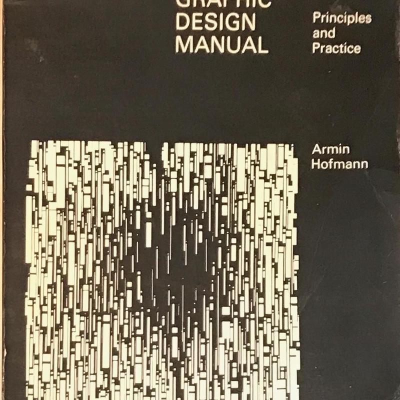 GRAPHIC DESIGN MANUAL Principles and Practice / Armin Hofmann