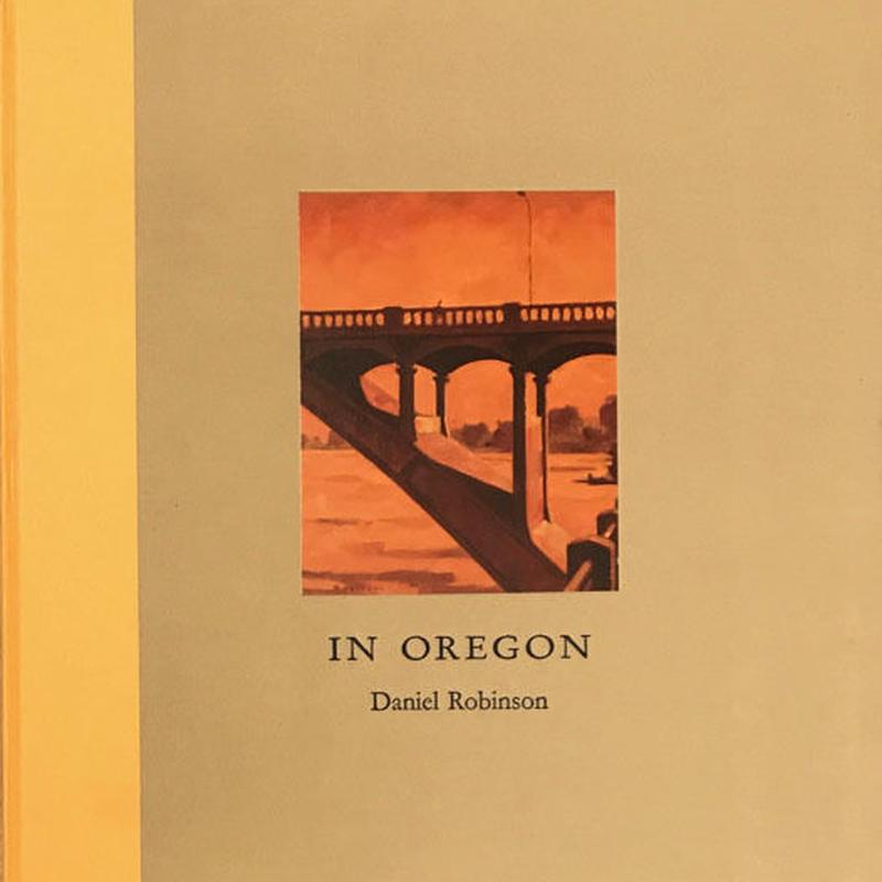 IN OREGON / Daniel Robinson