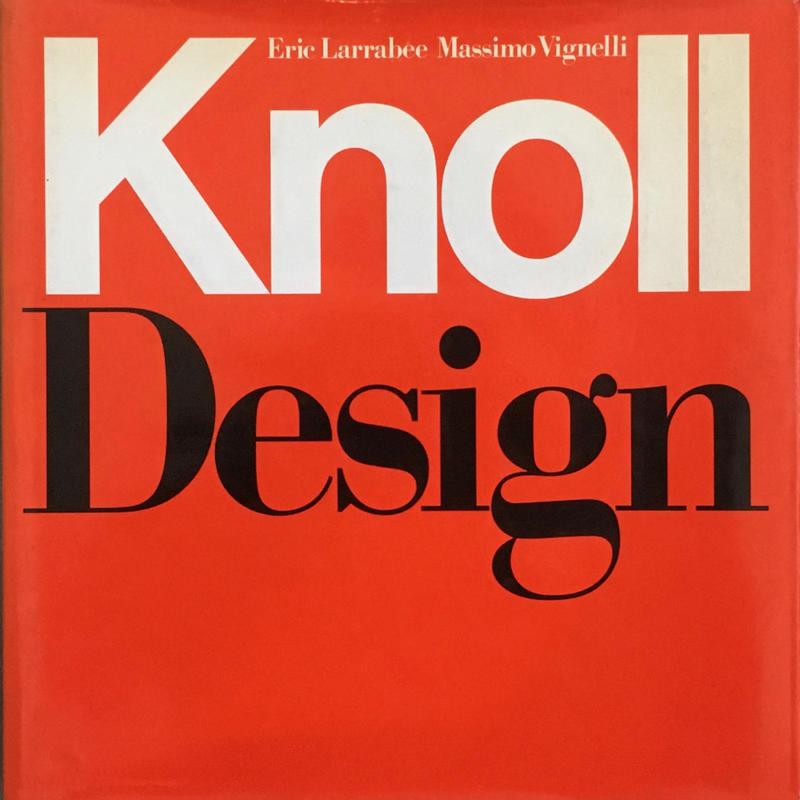 Knoll Design / Eric Larrabee , Massimo Vignelli