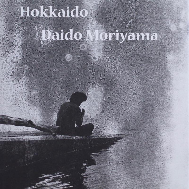 Hokkaido / Daido Moriyama