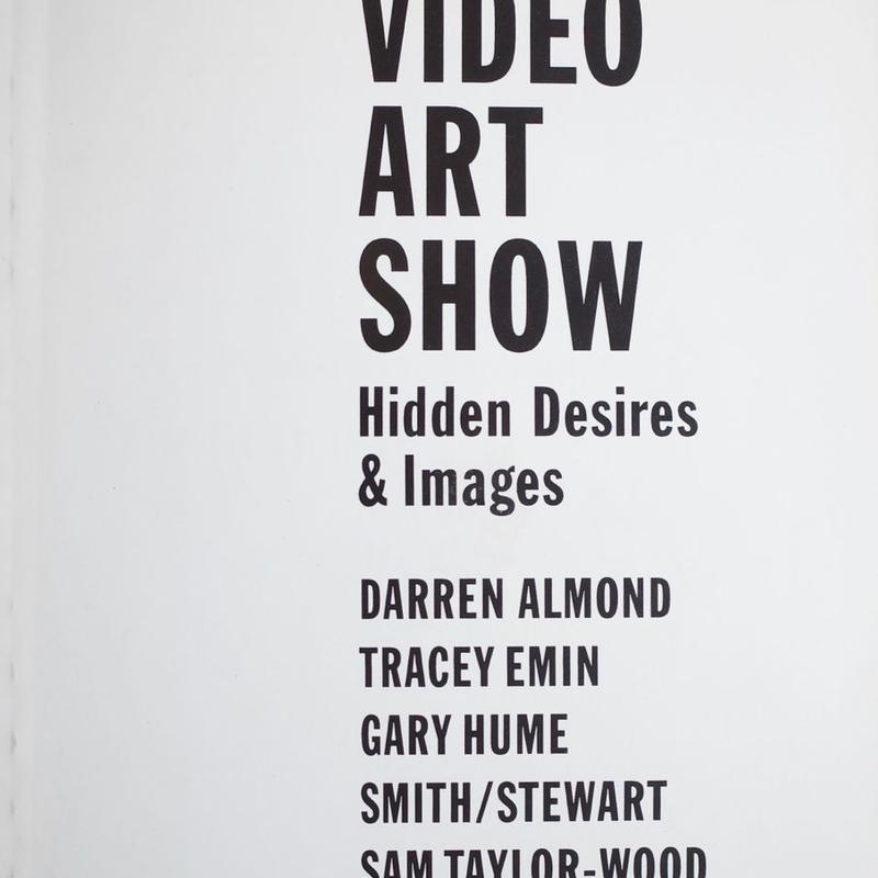 BRITISH VIDEO ART SHOW Hidden Desires & Images