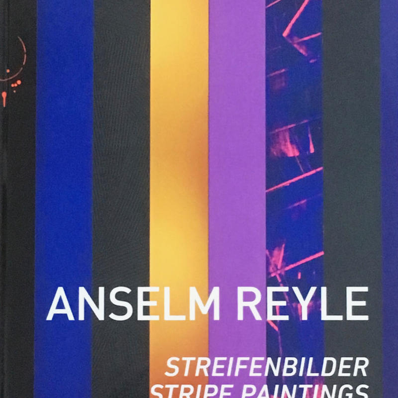 STREIFENBILDER STRIPE PAINTINGS 2003-2013 / ANSELM REYLE