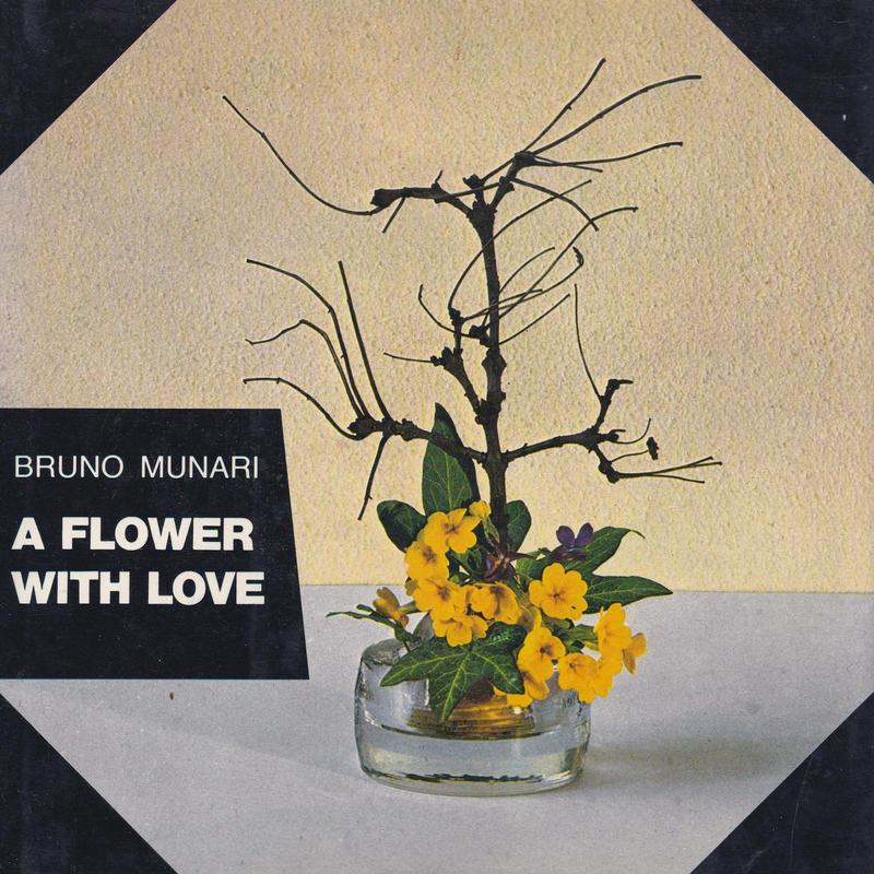 A FLOWER WITH LOVE / BRUNO MUNARI