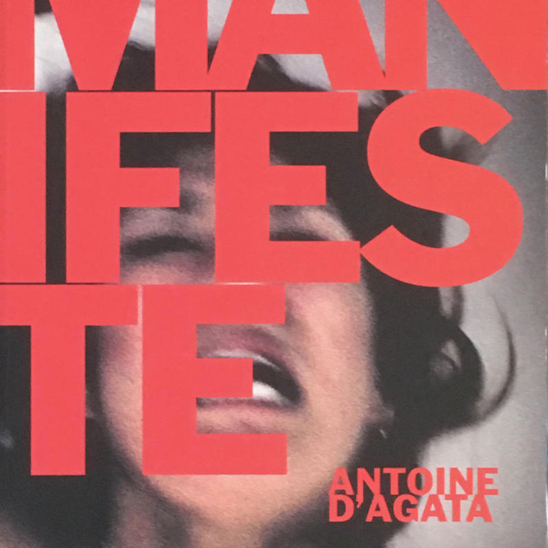 MANIFESIE /  ANTOINE D'AGATA