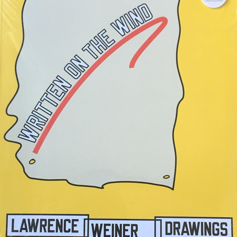 Written on the Wind / Lawrence Weiner