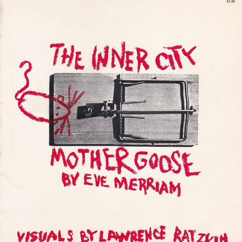 THE INNER CITY MOTHER GOOSE / EVE MERRIAM