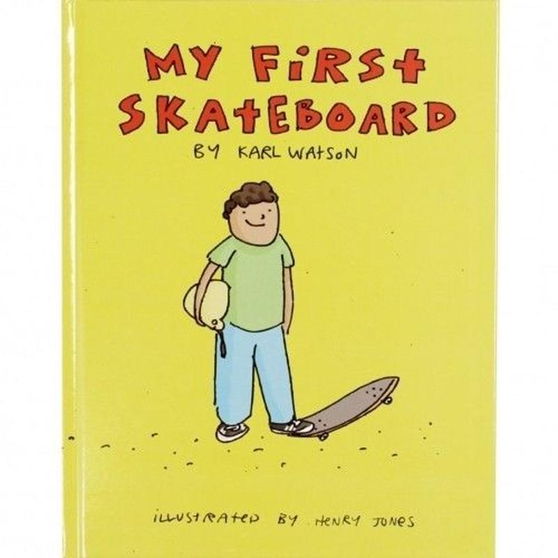 My First Skateboard 【マイファーストスケートボード】by Karl Watson 絵本