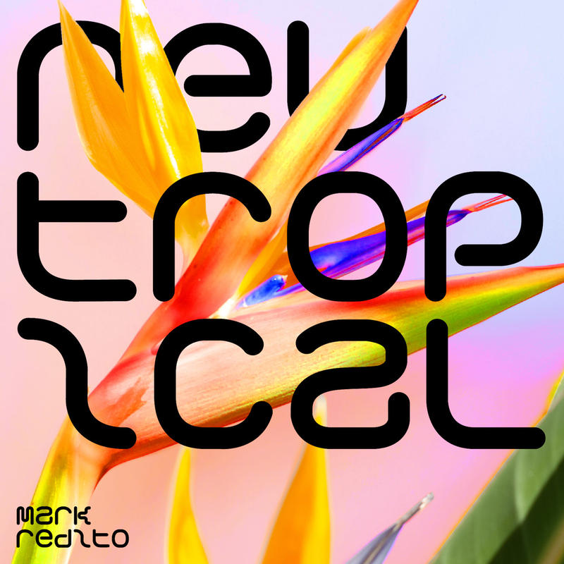 【CD】Neutropical/Mark Redito