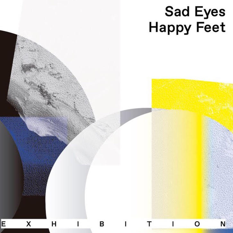 "【VINYL】 ""Sad Eyes Happy Feet""   by Exhibition"
