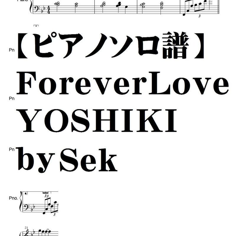 【ピアノソロ譜】ForeverLove/YOSHIKI/by Sek編