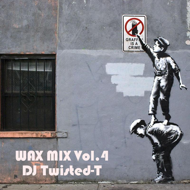 WAX MIX Vol.4 Mixed by DJ TWISTED-T