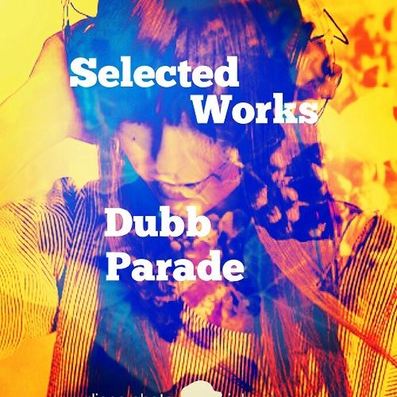 Dubb Parade『Selected Works』
