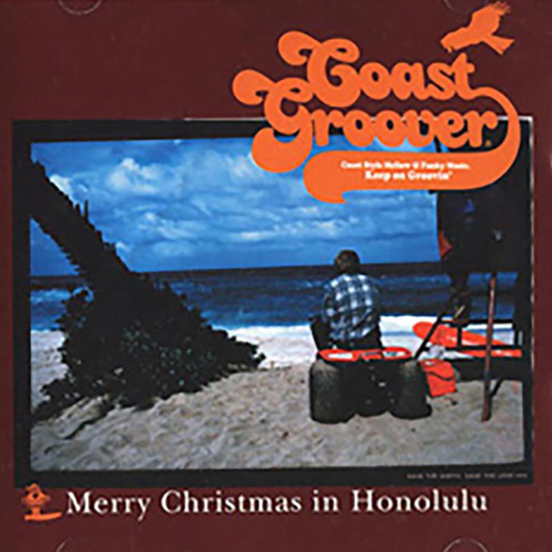 【CD】Coast Groover / Merry Christmas in Honolulu