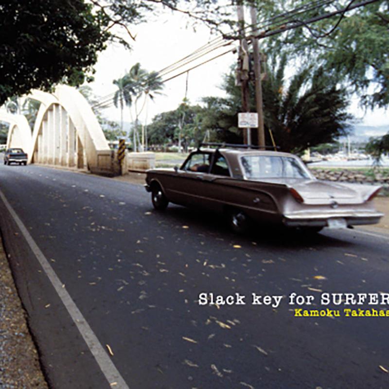 ALBUM DOWNLOAD / Slack Key for Surfers / Kamoku Takahashi