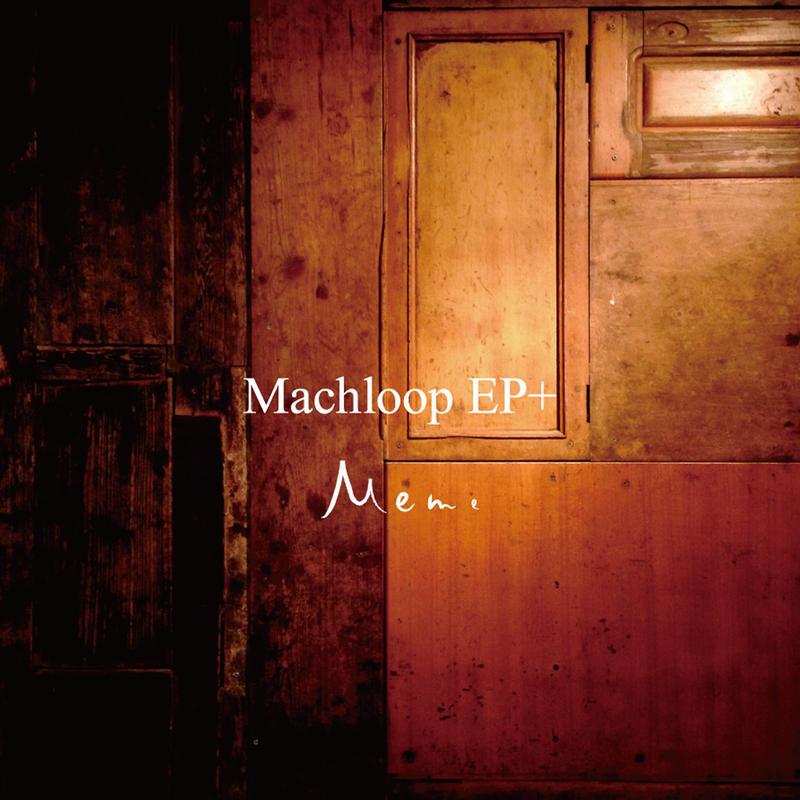 Machloop EP+(Digital Download)