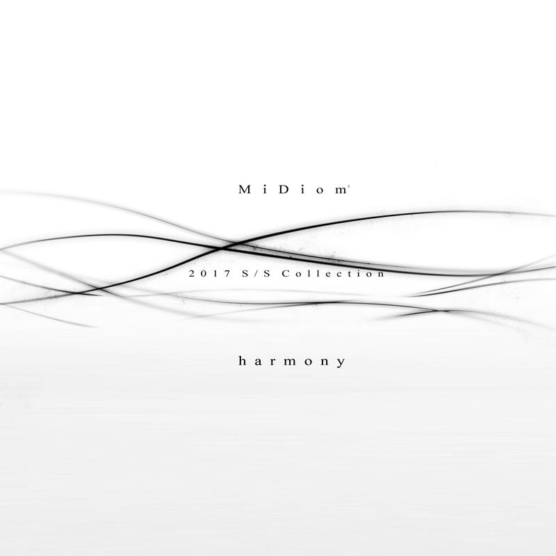 "【MiDiom 2017 S/S Collection ""harmony""】"