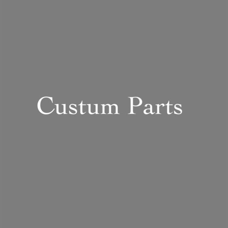 Custum Parts