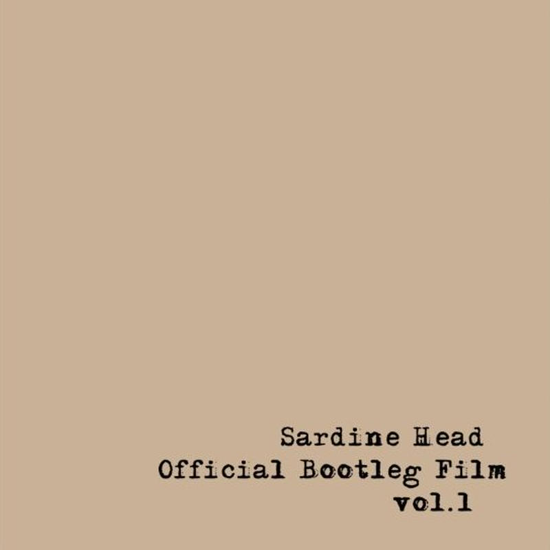 Sardine Head / Official Bootleg Film vol.1 サーディンヘッド初のDVD作品