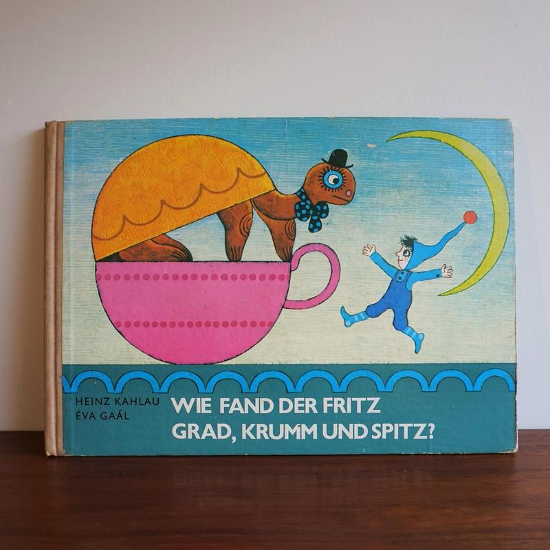 ドイツ「WIE FAND DER FRITZ GRAD,KRUMM UND SPITZ?」 book-029