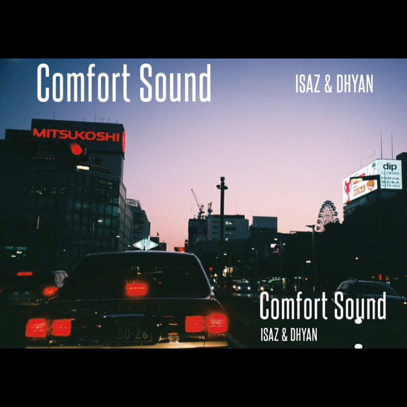 Comfort Sound / ISAZ&DHYAN
