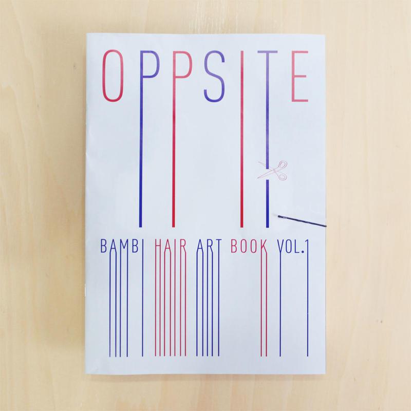 「OPPSITE」BAMBI HAIR ART BOOK Vol.1/4C