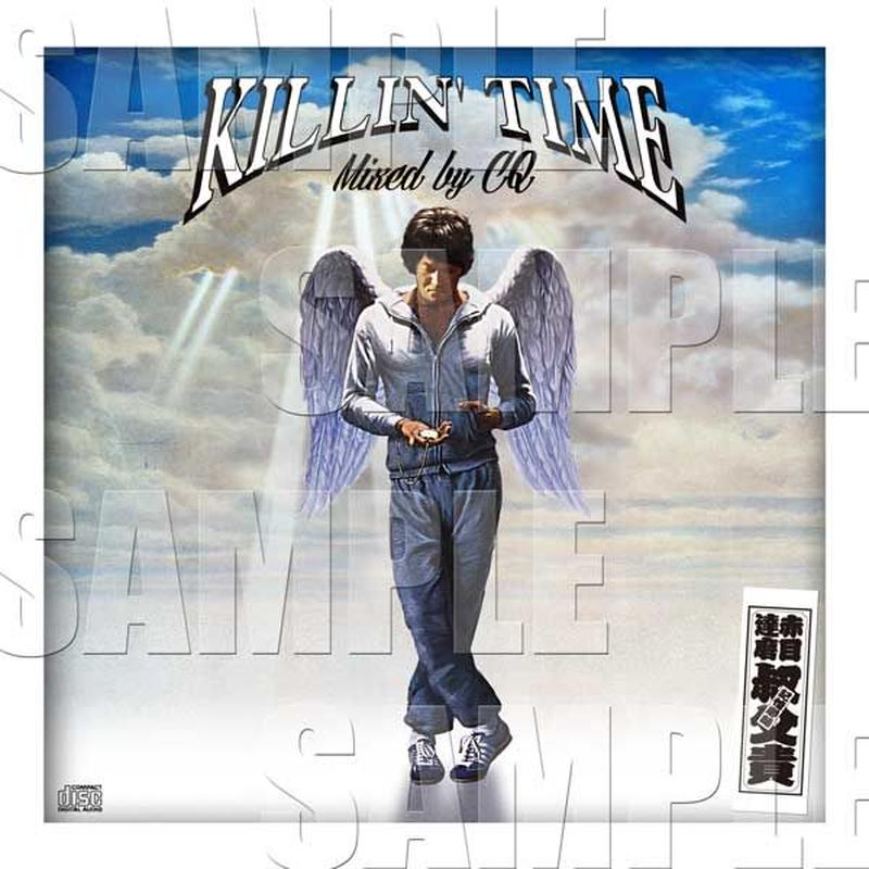 AKAMENO DARUMANO OJIKI PRESENTS 『KILLIN'TIME』mixed by CQ【CD】