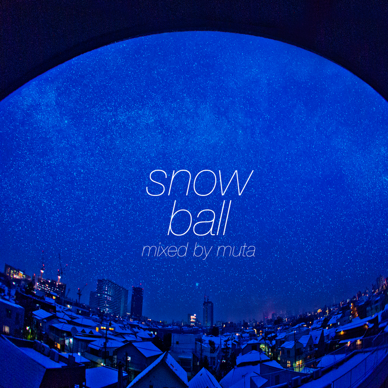 snowball / mixed by muta【MIX】