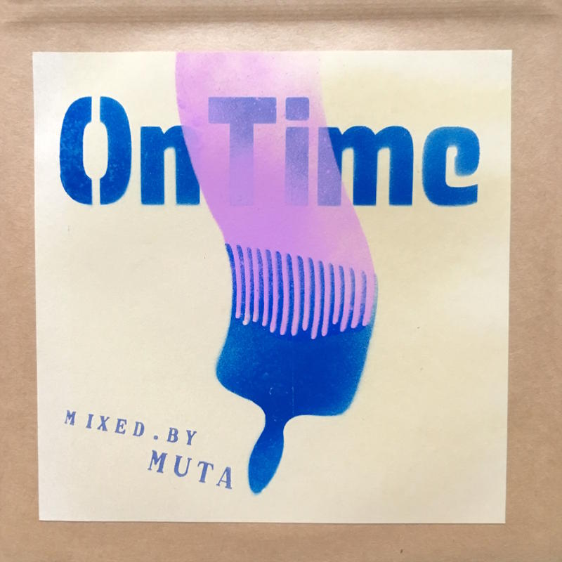ON TIME 201805 / Mixed by MUTA (20180519.OUT ) 【MIX】