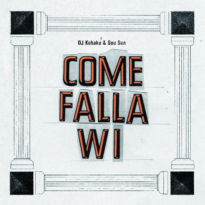 COME FALLA WI MIXED BY DJ KOHAKU & SUU SUN【CD】