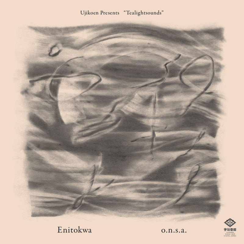 "Ujikoen​​presents​  ""​Tealightsound""     Enitokwa - o.n.s.a.  (CD) Release Date: Oct.6. 2017"