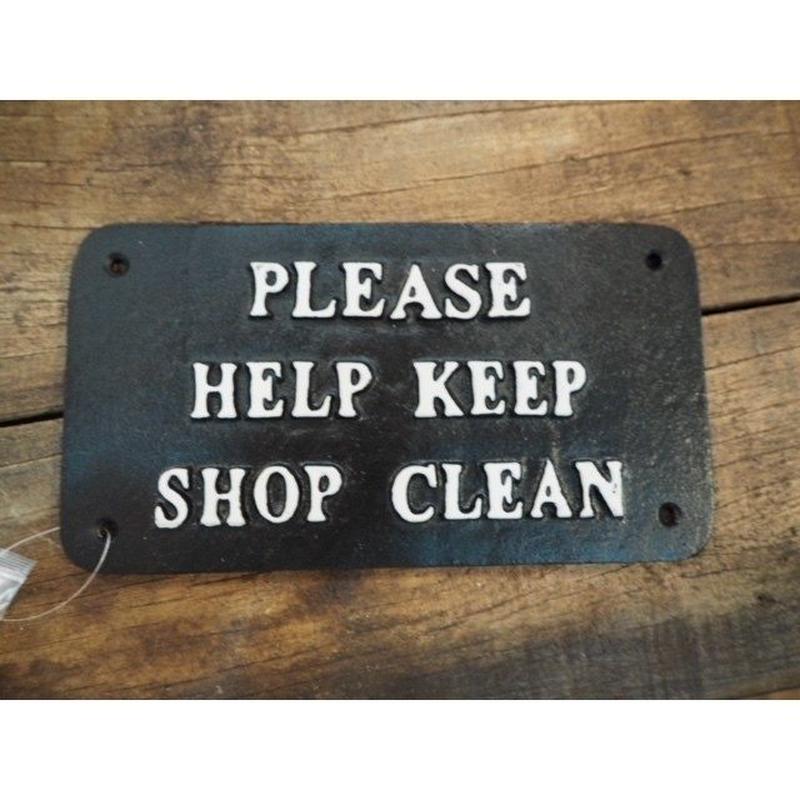 """アイアンサインプレート """"PLEASE HELP KEEP SHOP CLEAN"""""""