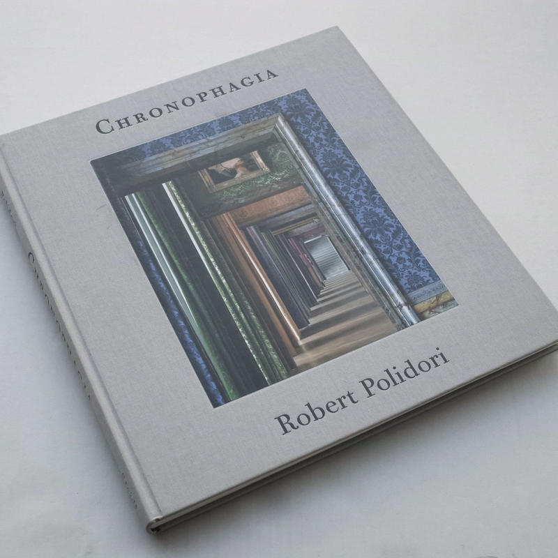 Robert Polidori / Chronophagia