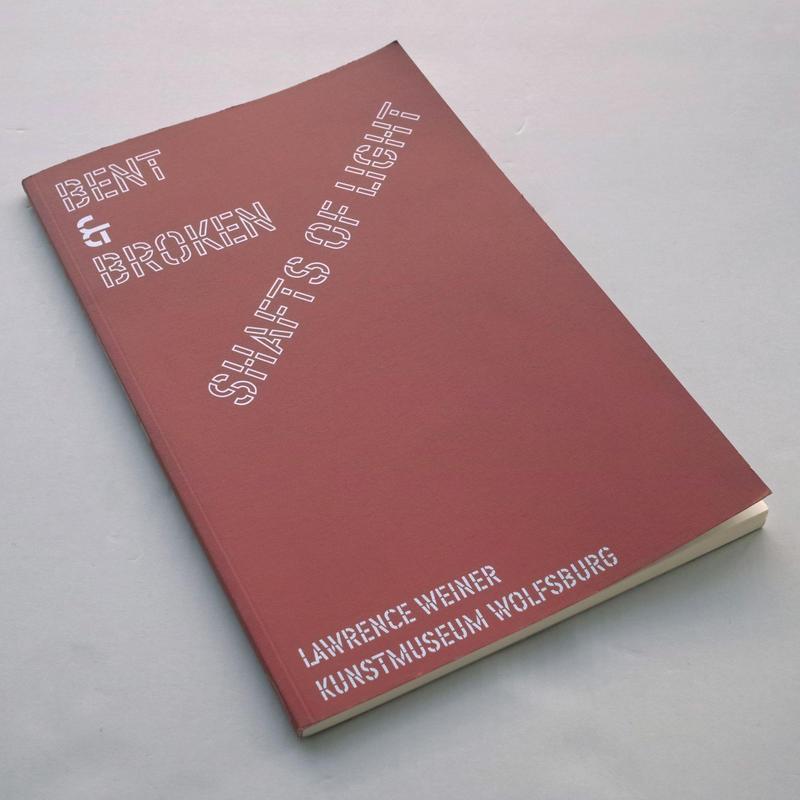 Lawrence Weiner / Bent & Broken - Shafts of Light